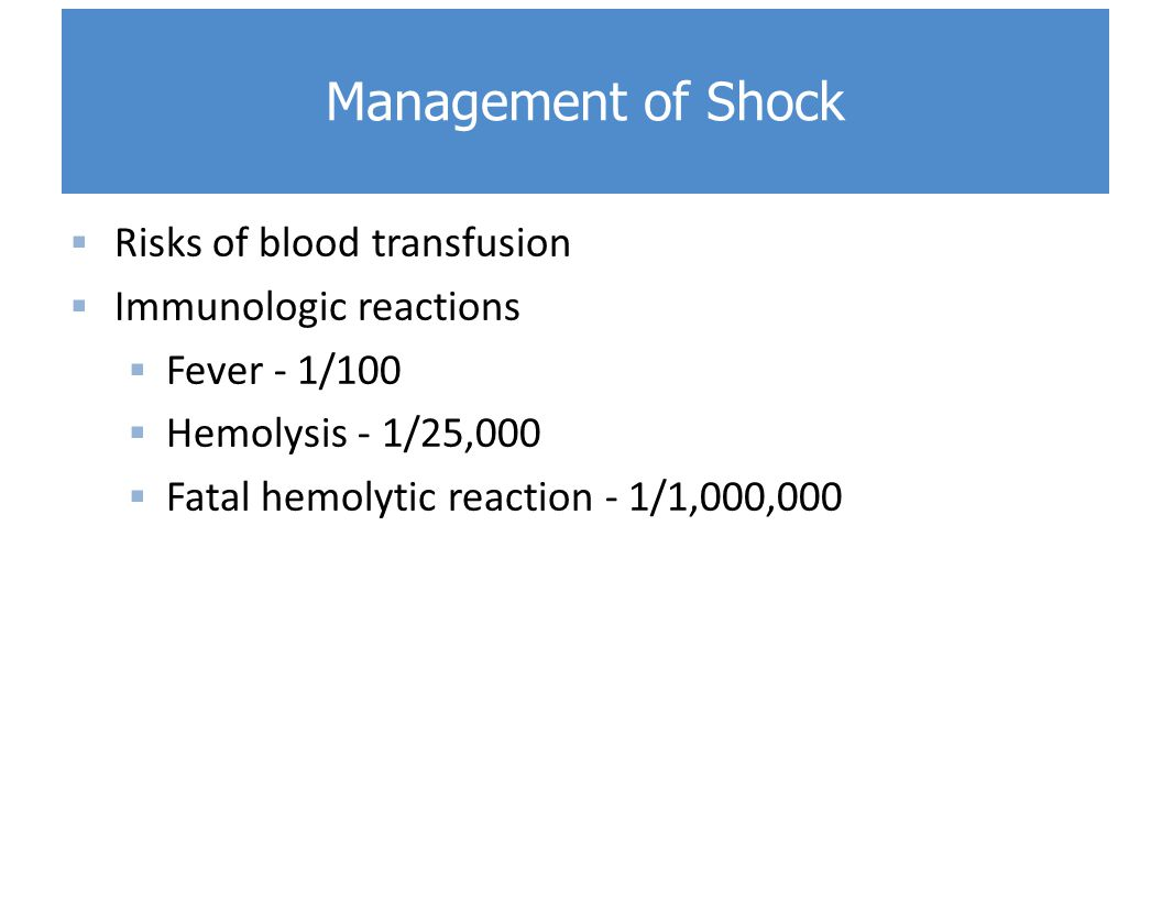 Management of Shock Risks of blood transfusion Immunologic reactions