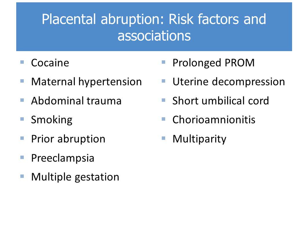 Placental abruption: Risk factors and associations