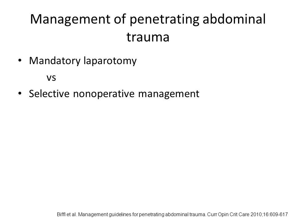 Management of penetrating abdominal trauma