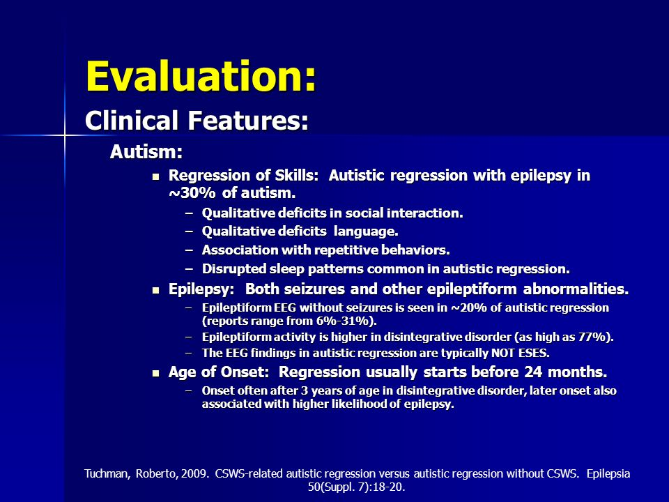 Evaluation: Clinical Features: Autism: