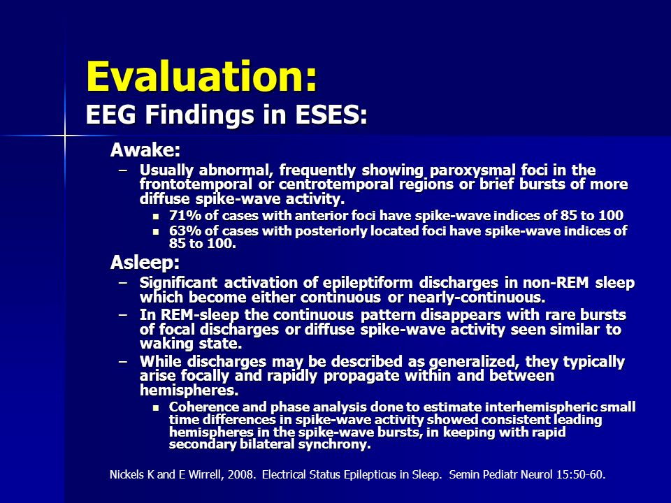 Evaluation: EEG Findings in ESES: Awake: Asleep: