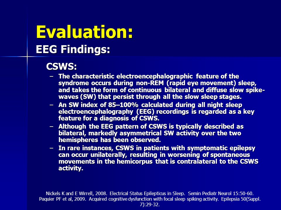 Evaluation: EEG Findings: CSWS: