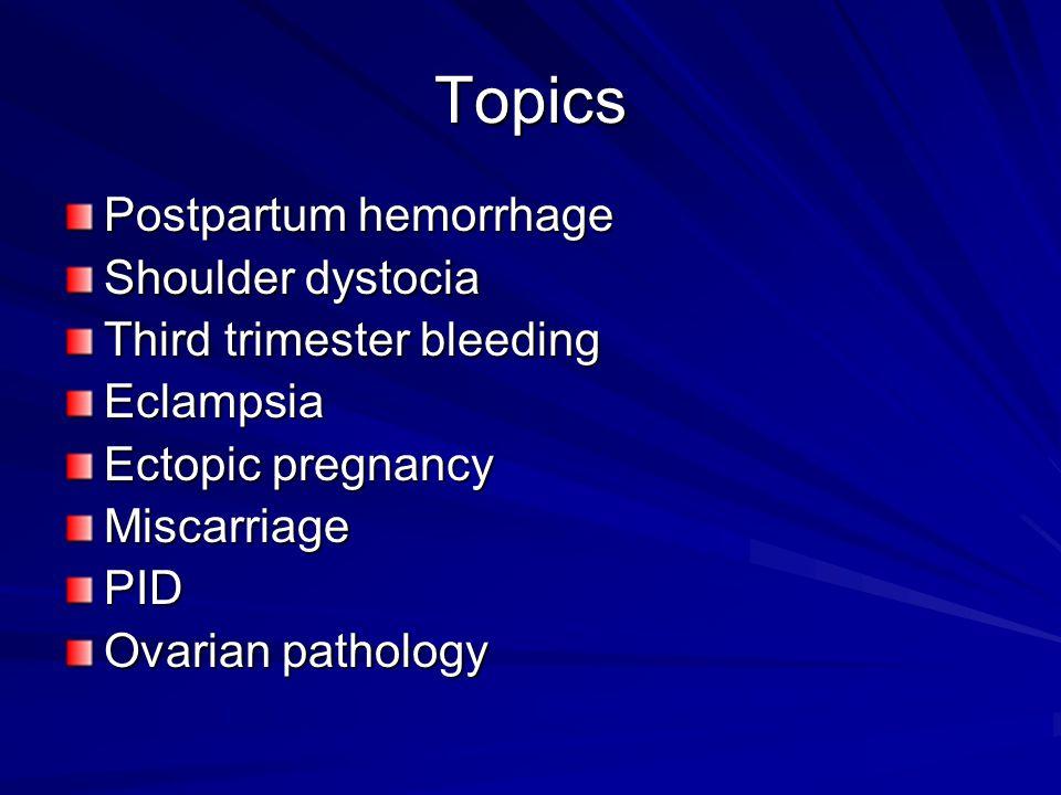 Topics Postpartum hemorrhage Shoulder dystocia