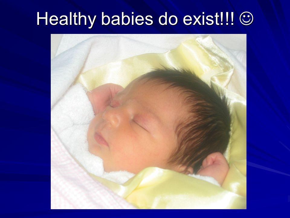 Healthy babies do exist!!! 