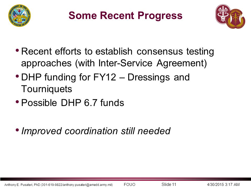 Some Recent Progress Recent efforts to establish consensus testing approaches (with Inter-Service Agreement)