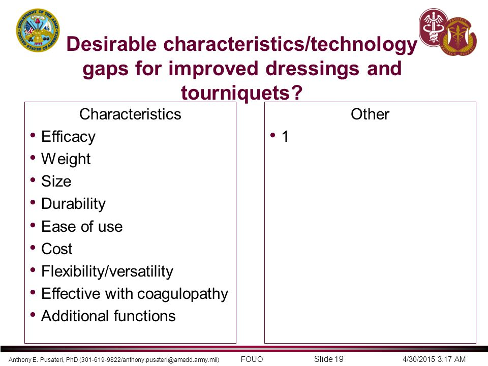 Desirable characteristics/technology gaps for improved dressings and tourniquets