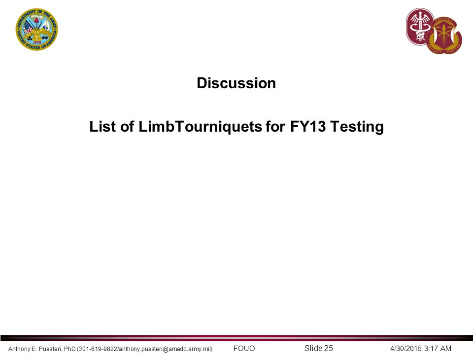 Discussion List of LimbTourniquets for FY13 Testing