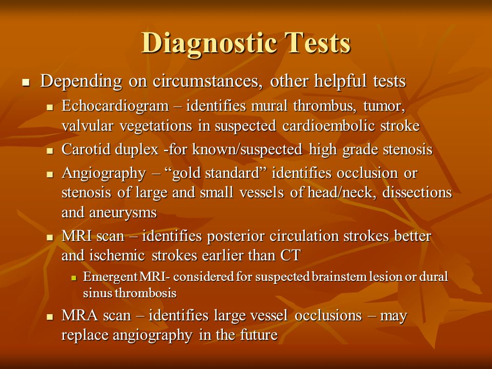 Diagnostic Tests Depending on circumstances, other helpful tests