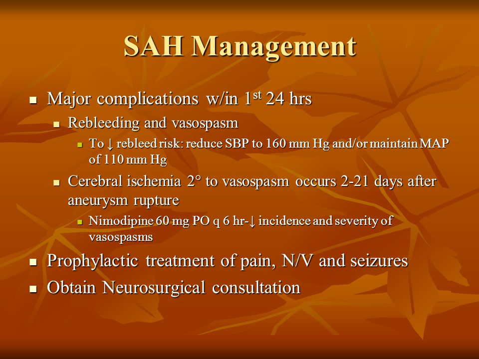 SAH Management Major complications w/in 1st 24 hrs
