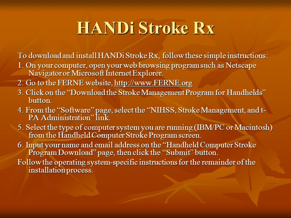 HANDi Stroke Rx To download and install HANDi Stroke Rx, follow these simple instructions: