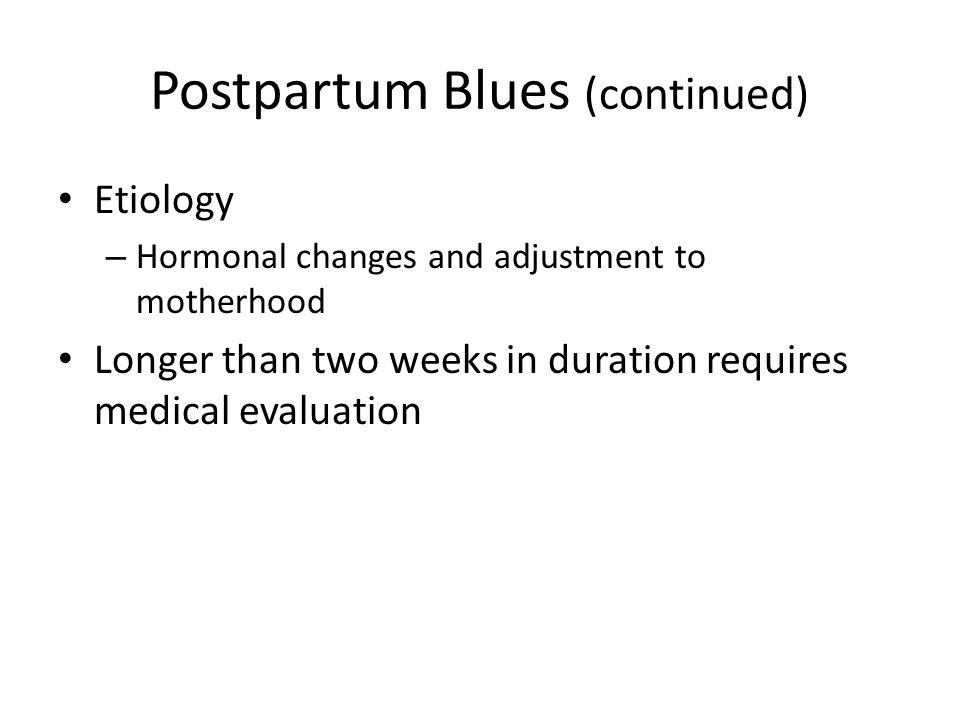 Postpartum Blues (continued)