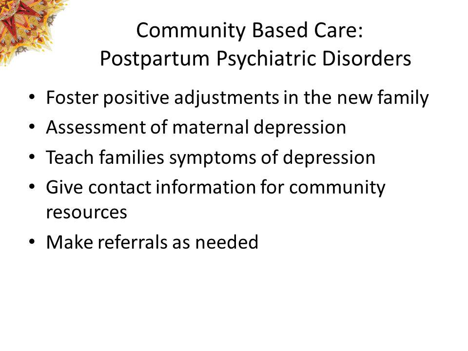 Community Based Care: Postpartum Psychiatric Disorders