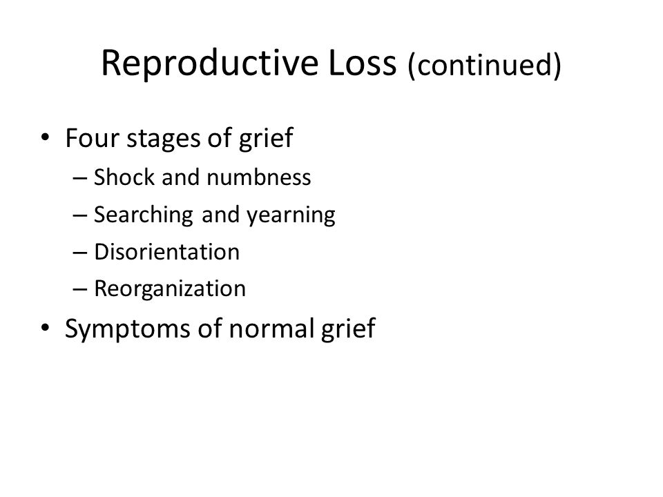 Reproductive Loss (continued)