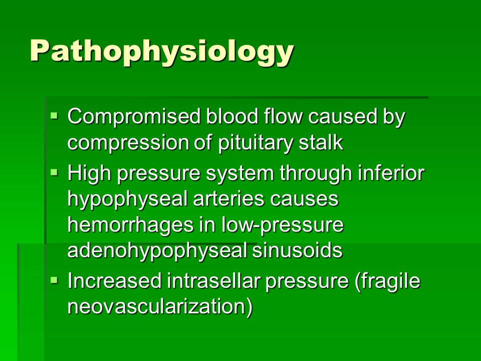 Pathophysiology Compromised blood flow caused by compression of pituitary stalk.
