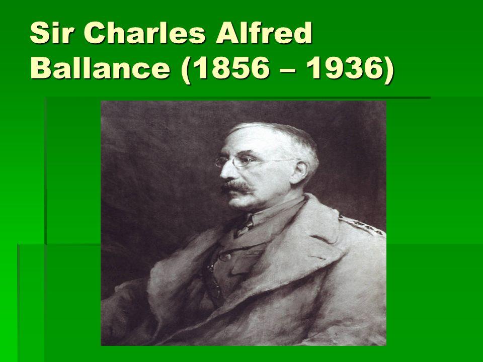 Sir Charles Alfred Ballance (1856 – 1936)