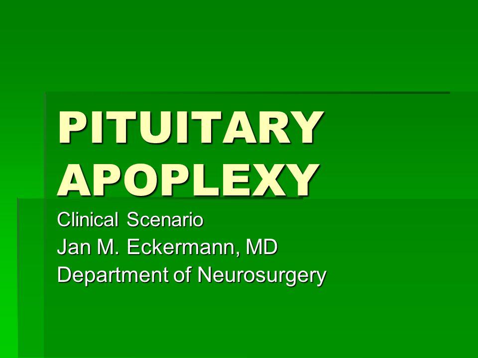 Clinical Scenario Jan M. Eckermann, MD Department of Neurosurgery