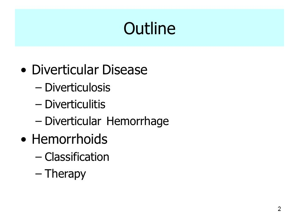 Outline Diverticular Disease Hemorrhoids Diverticulosis Diverticulitis