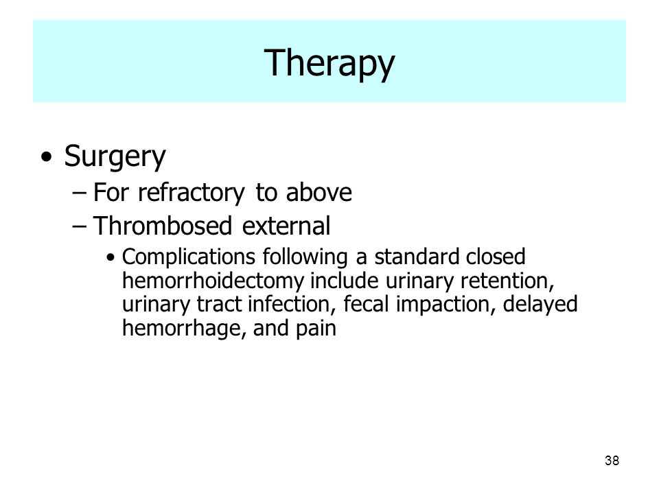Therapy Surgery For refractory to above Thrombosed external