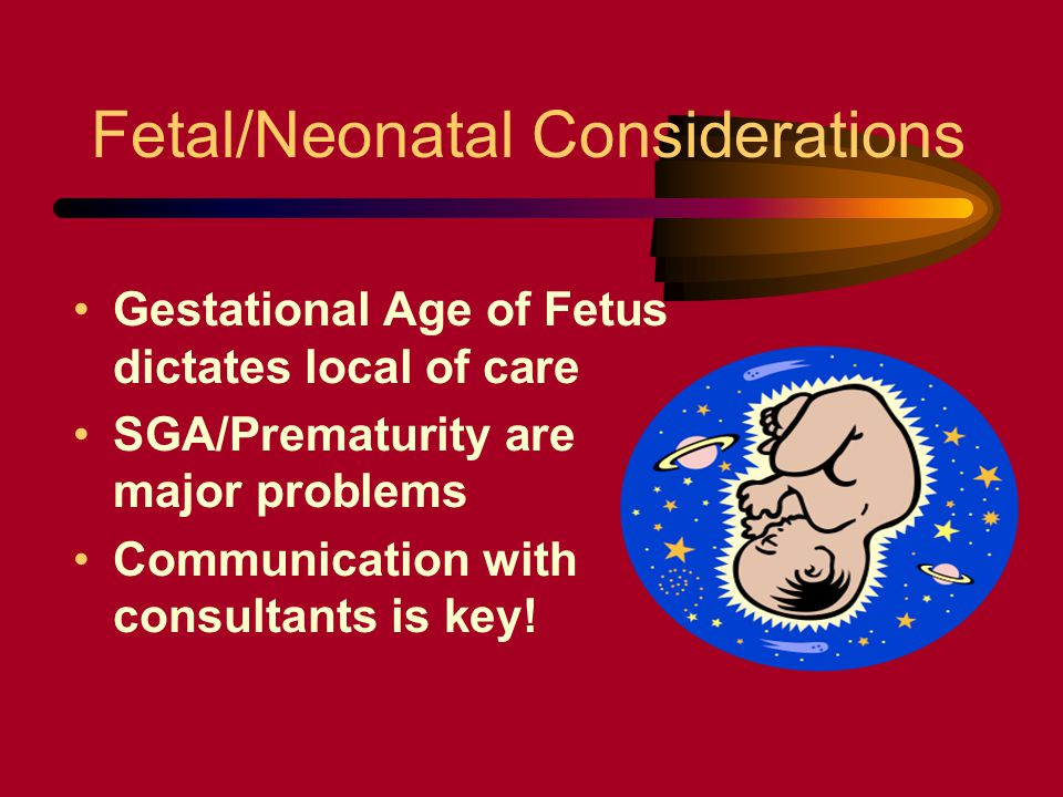 Fetal/Neonatal Considerations