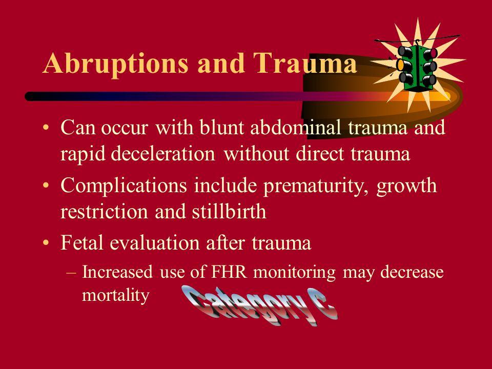 Abruptions and Trauma Category C