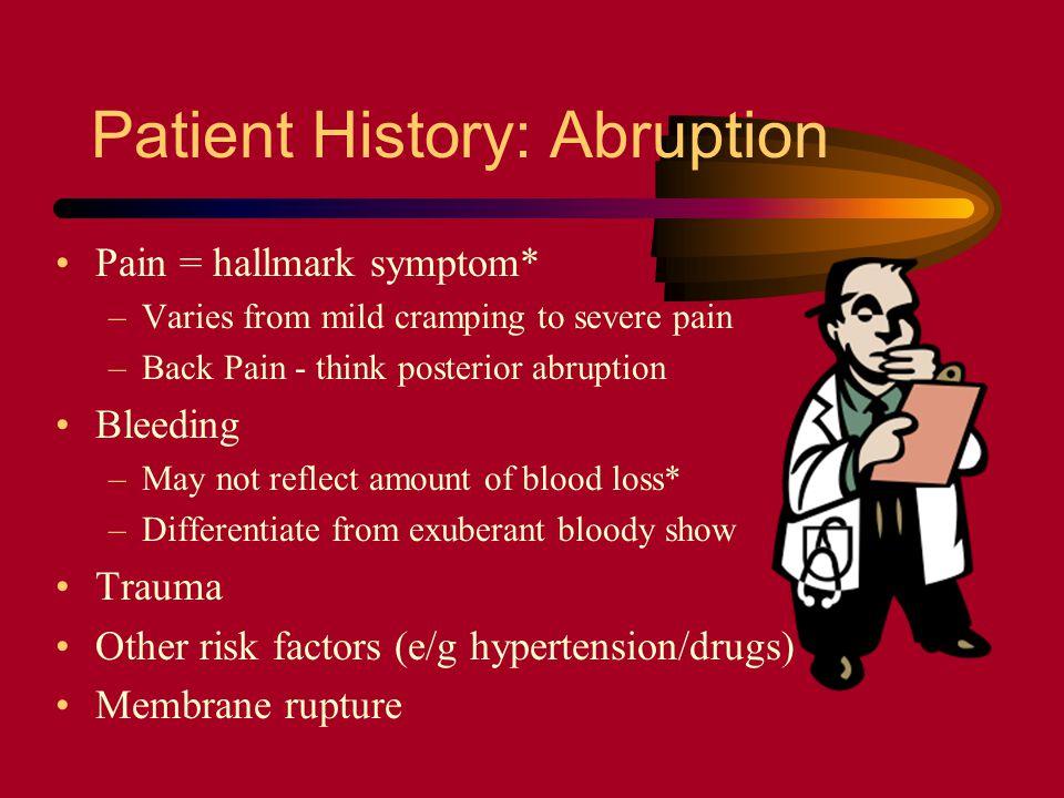 Patient History: Abruption