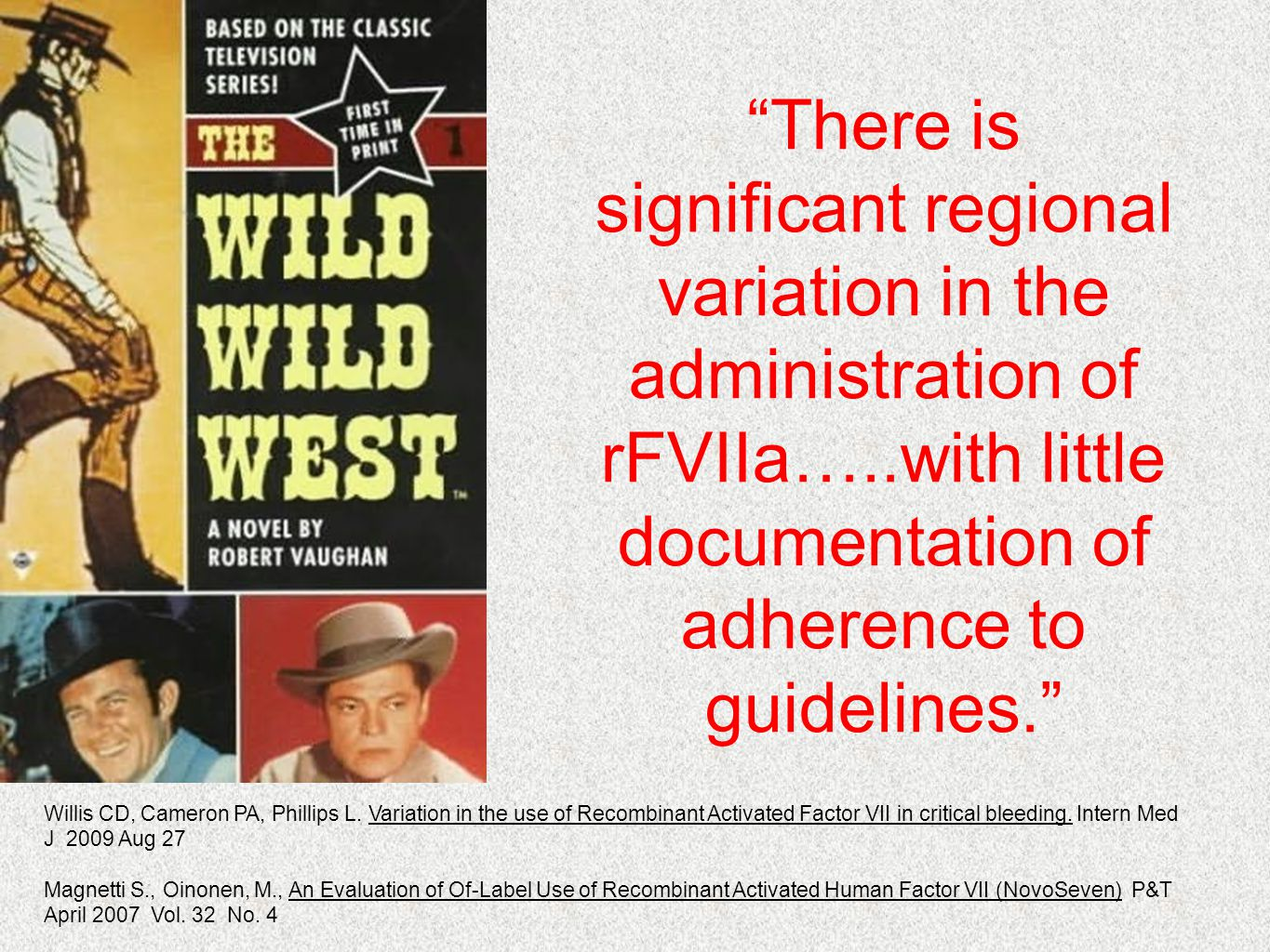 There is significant regional variation in the administration of rFVIIa…..with little documentation of adherence to guidelines.
