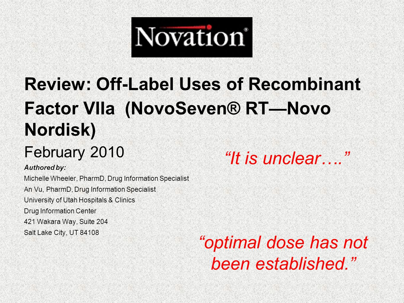 optimal dose has not been established.