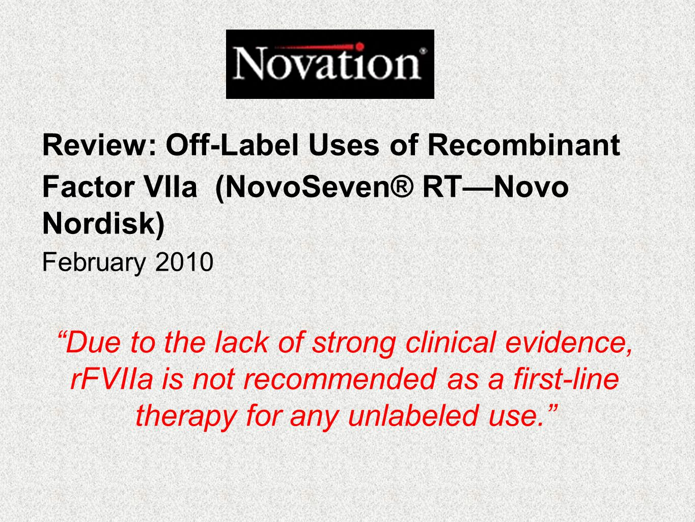 Review: Off-Label Uses of Recombinant