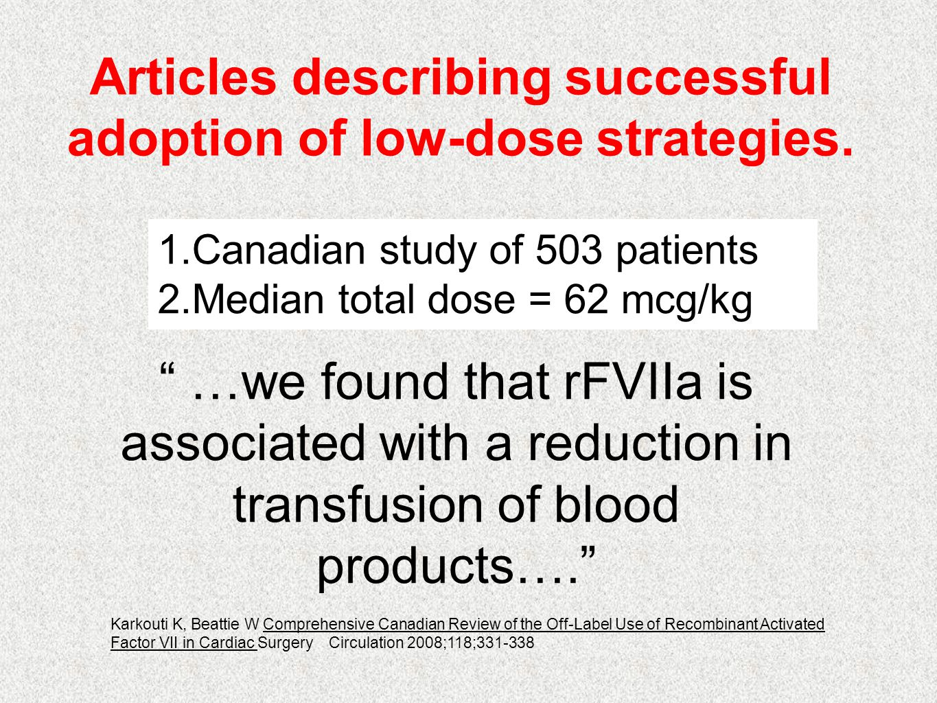 Articles describing successful adoption of low-dose strategies.