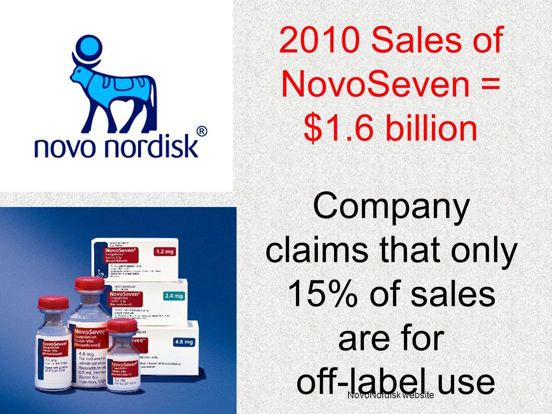 2010 Sales of NovoSeven = $1.6 billion