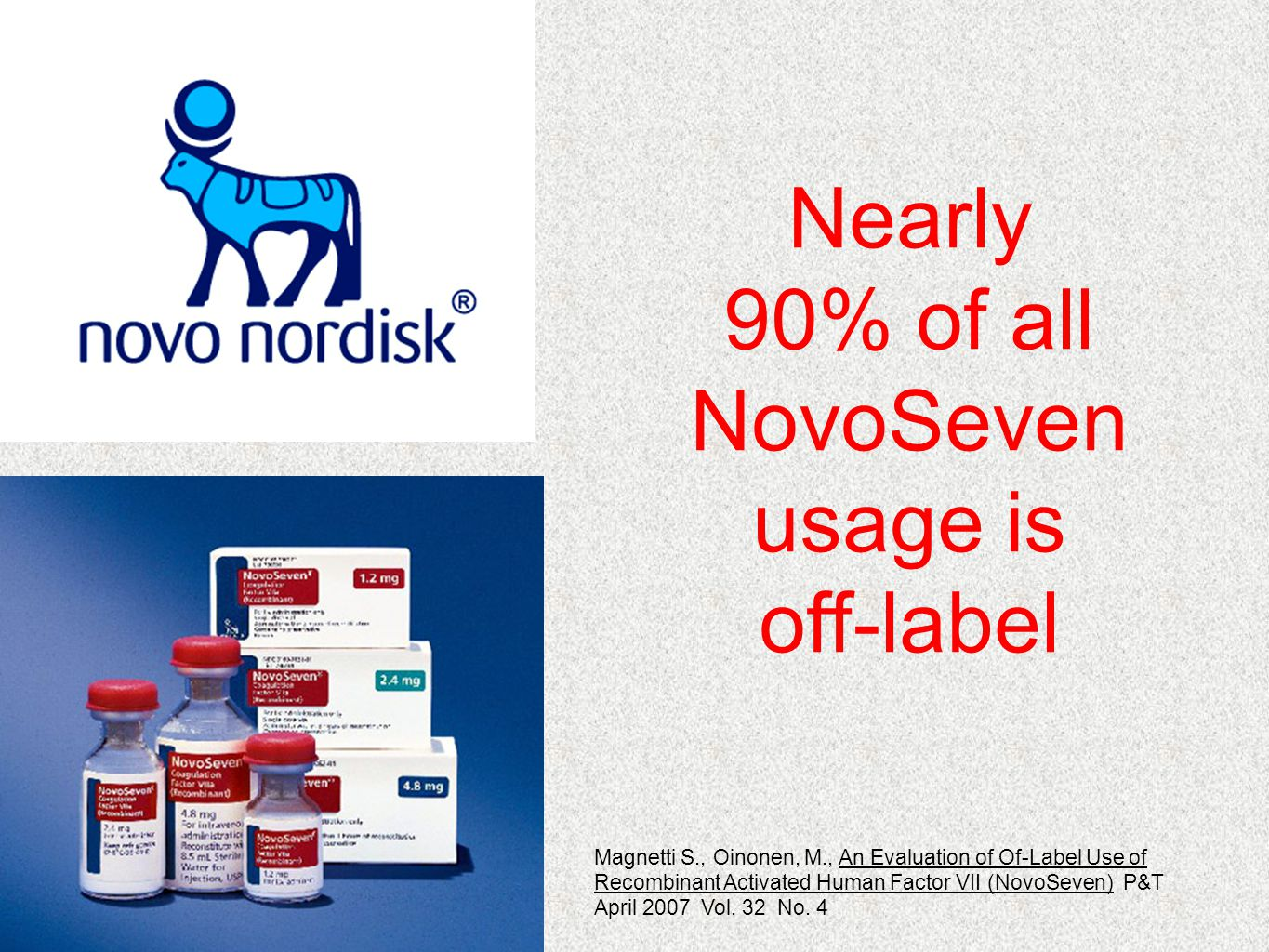 Nearly 90% of all NovoSeven usage is off-label