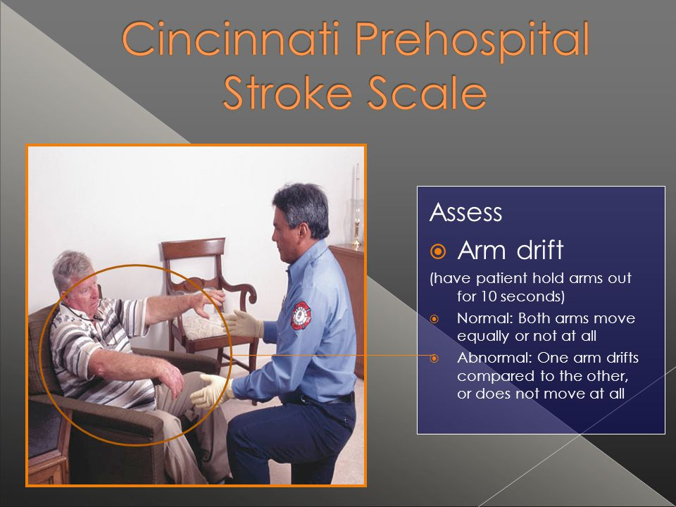 Assess Arm drift (have patient hold arms out for 10 seconds)