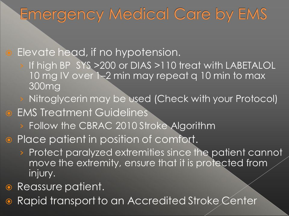 Elevate head, if no hypotension.