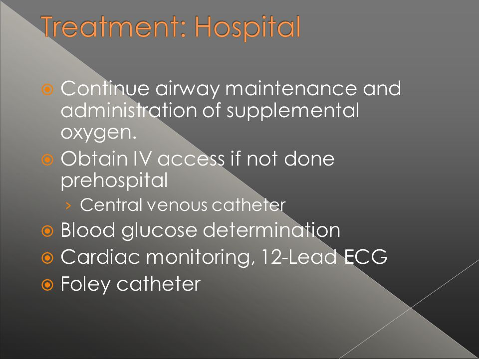 Continue airway maintenance and administration of supplemental oxygen.