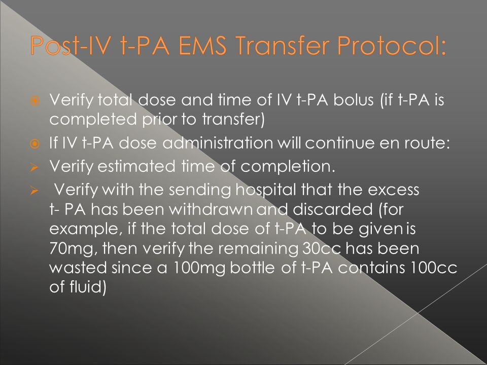 If IV t-PA dose administration will continue en route: