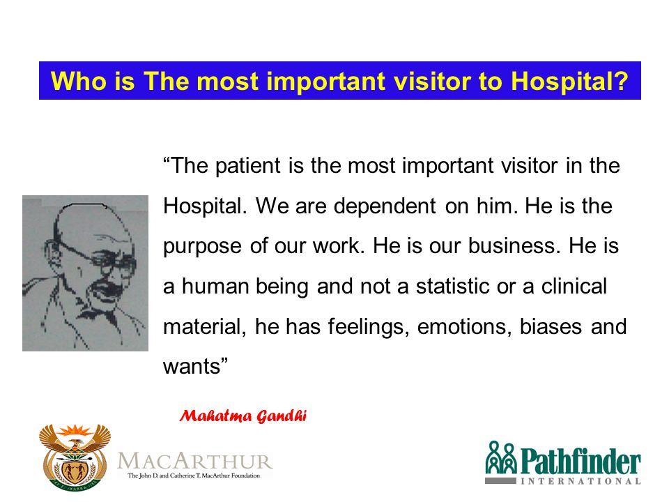 Who is The most important visitor to Hospital