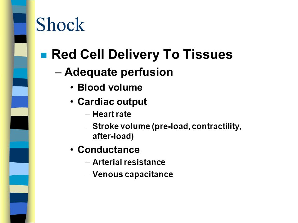 Shock Red Cell Delivery To Tissues Adequate perfusion Blood volume