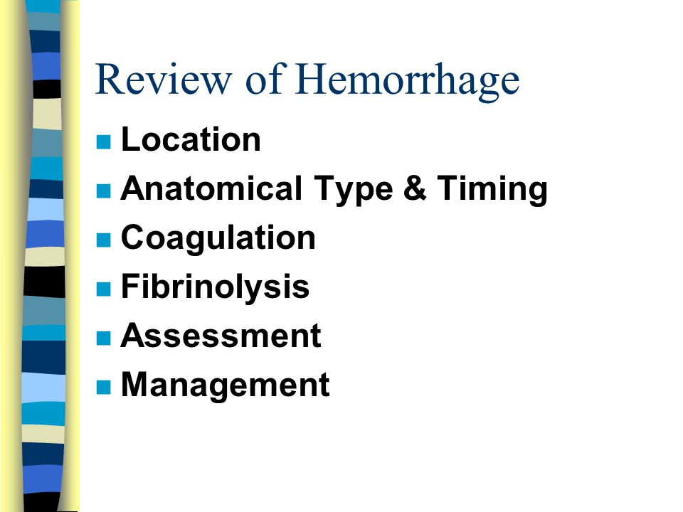 Review of Hemorrhage Location Anatomical Type & Timing Coagulation