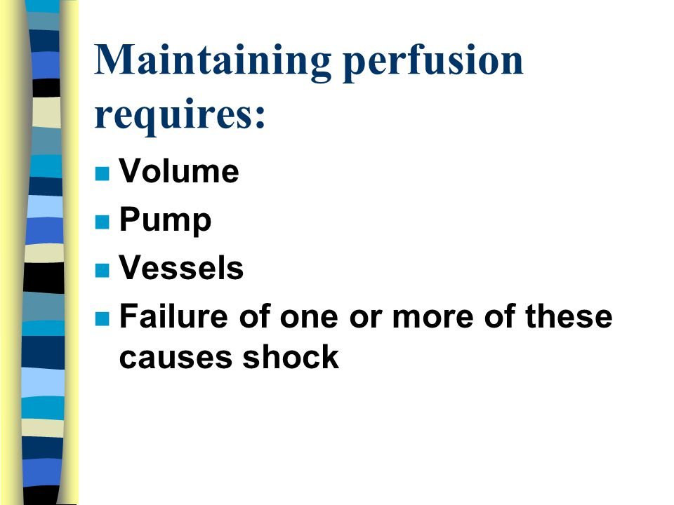 Maintaining perfusion requires: