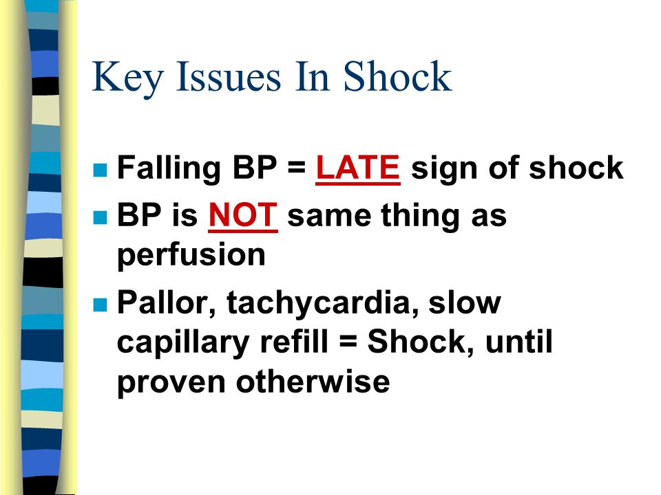 Key Issues In Shock Falling BP = LATE sign of shock