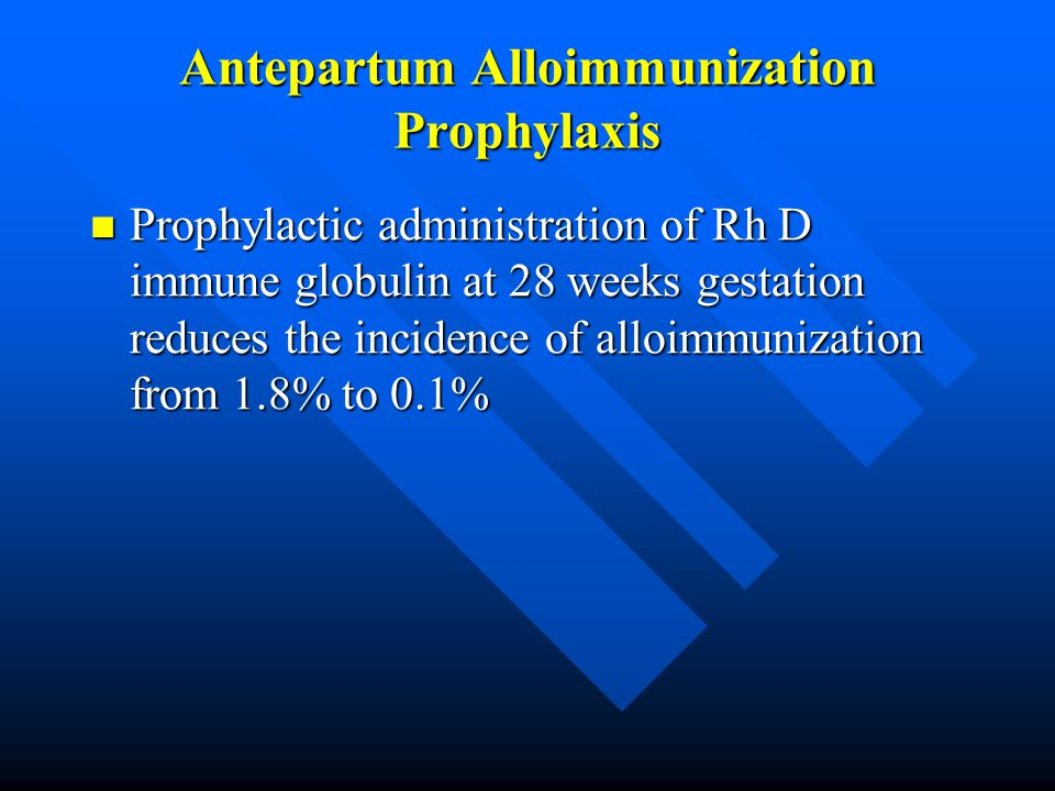 Antepartum Alloimmunization Prophylaxis