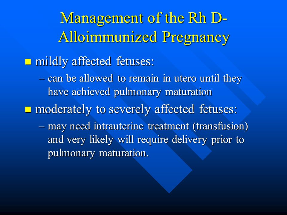 Management of the Rh D-Alloimmunized Pregnancy