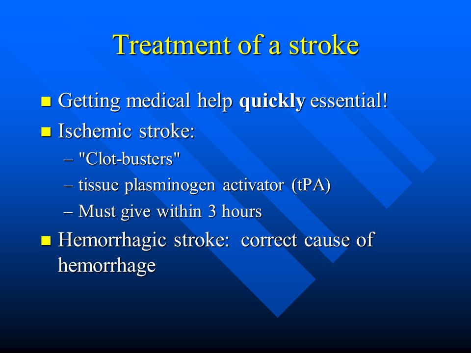 Treatment of a stroke Getting medical help quickly essential!