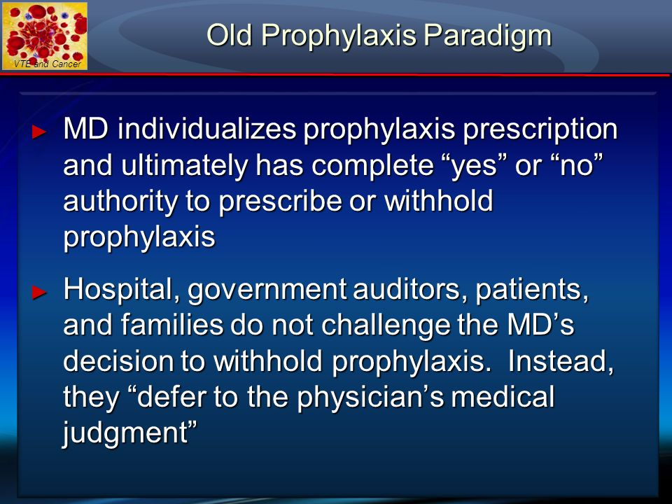 Old Prophylaxis Paradigm