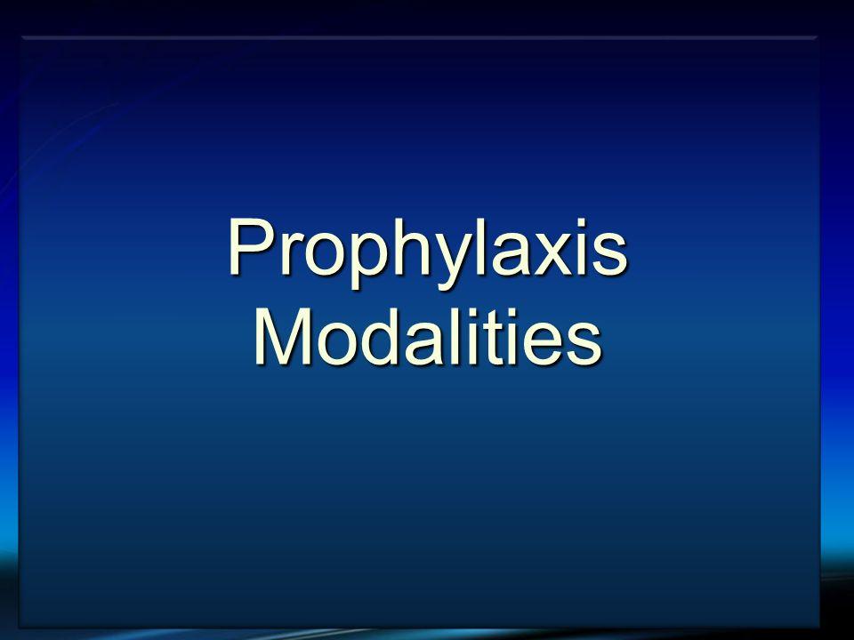 Prophylaxis Modalities