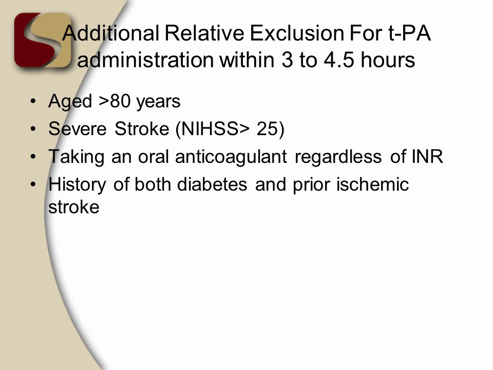 Additional Relative Exclusion For t-PA administration within 3 to 4