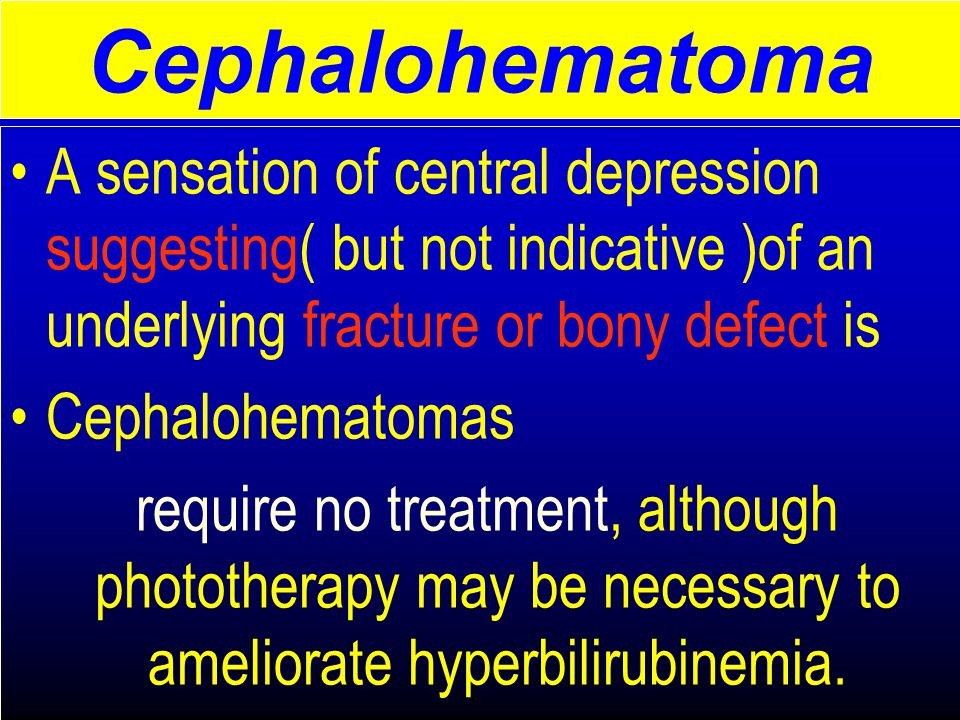 Cephalohematoma A sensation of central depression suggesting( but not indicative )of an underlying fracture or bony defect is.