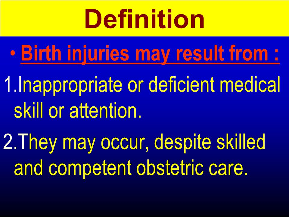Birth injuries may result from :