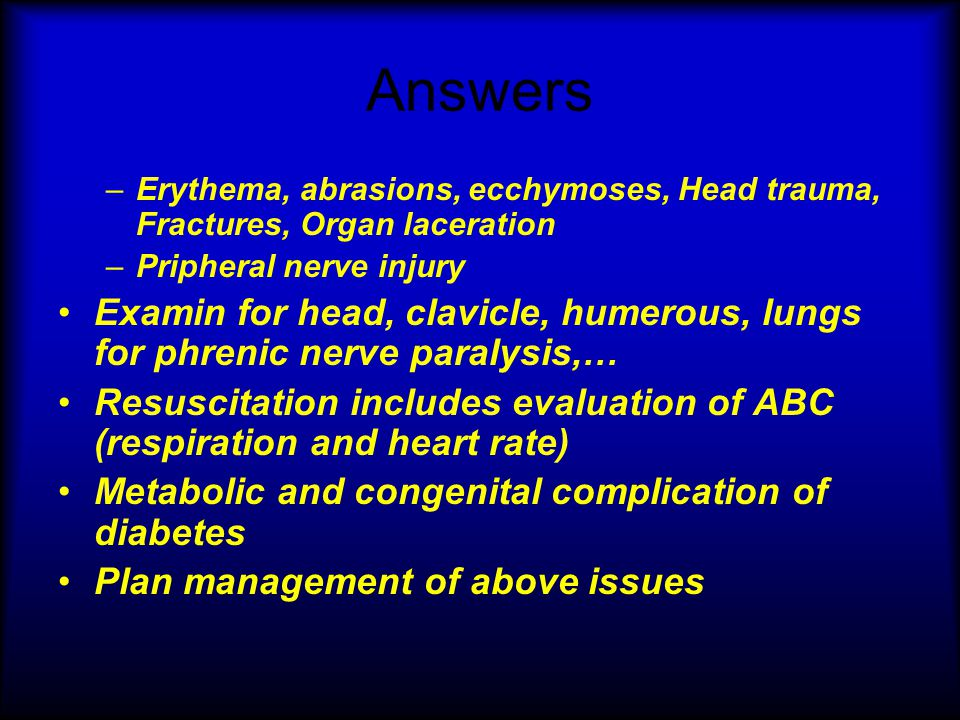 Answers Erythema, abrasions, ecchymoses, Head trauma, Fractures, Organ laceration. Pripheral nerve injury.