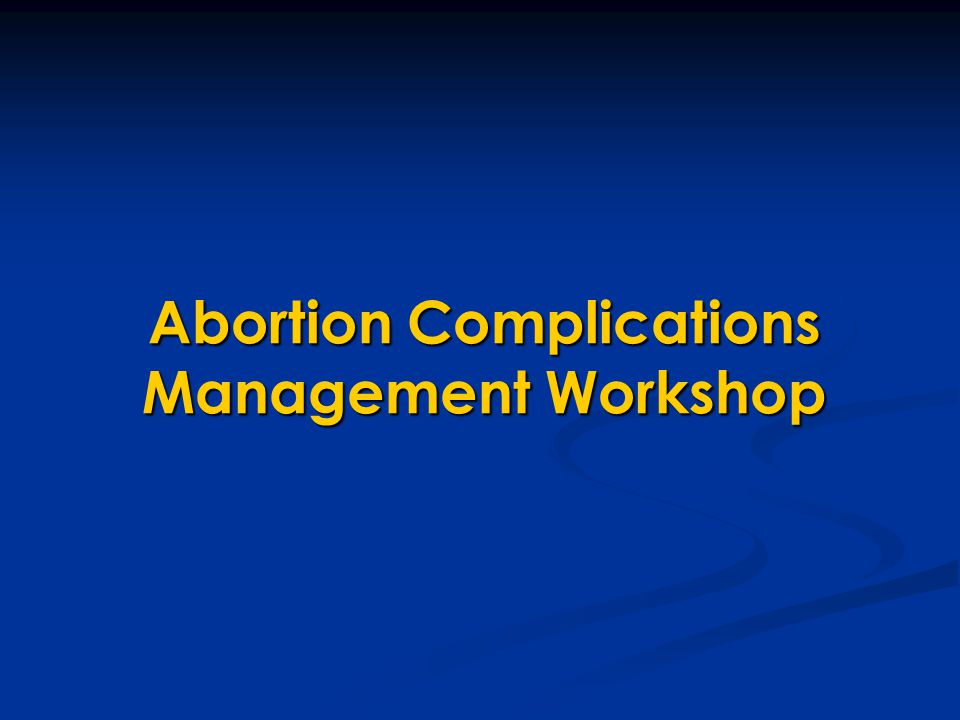 Abortion Complications Management Workshop